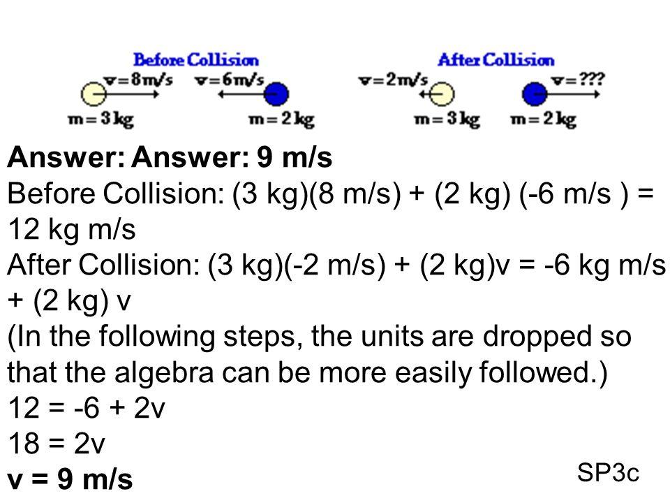 62BBB.. Answer: Answer: 9 m/s