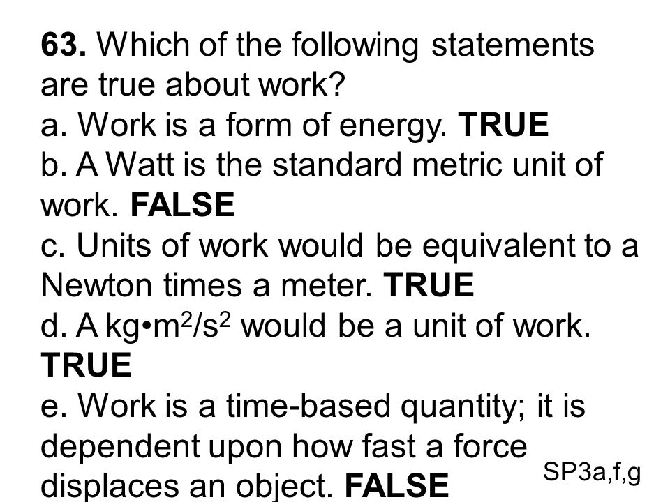 63. Which of the following statements are true about work