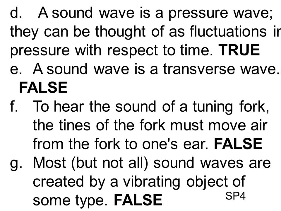 A sound wave is a transverse wave. FALSE