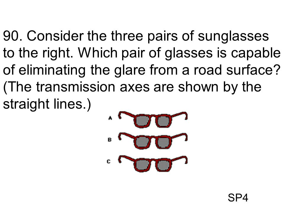 90. Consider the three pairs of sunglasses to the right