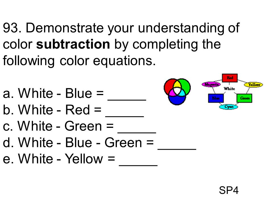 d. White - Blue - Green = _____ e. White - Yellow = _____