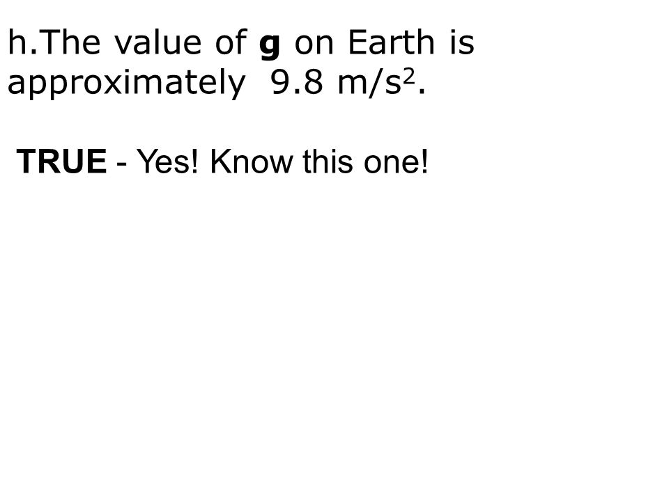 h.The value of g on Earth is