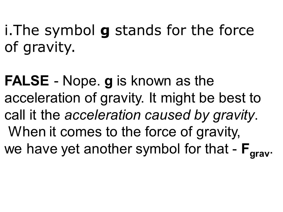 i.The symbol g stands for the force
