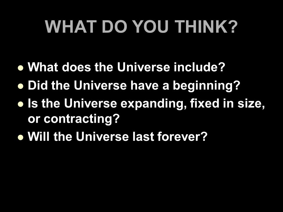 WHAT DO YOU THINK What does the Universe include