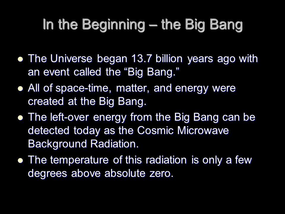 In the Beginning – the Big Bang