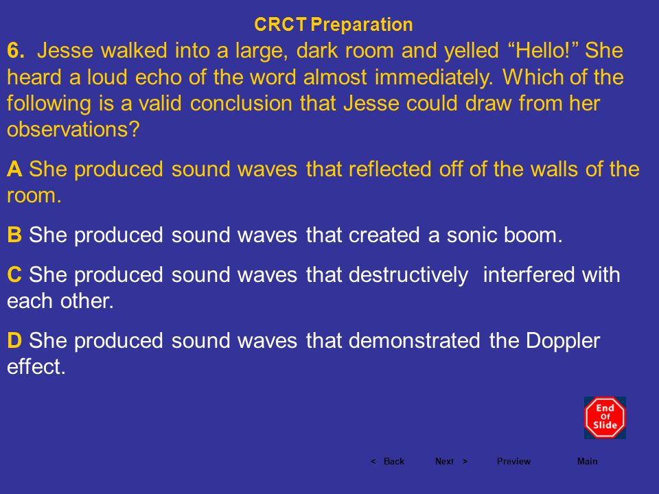 B She produced sound waves that created a sonic boom.