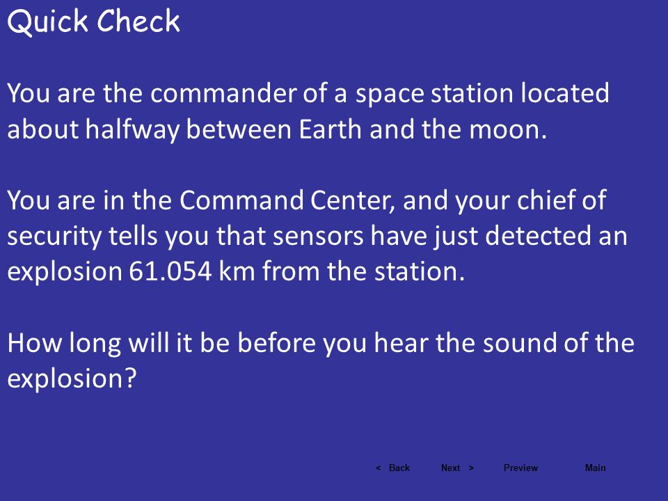 Quick Check You are the commander of a space station located about halfway between Earth and the moon.