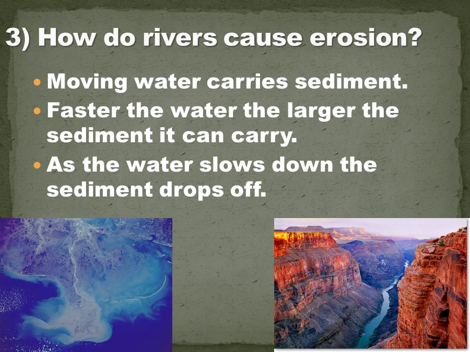 3) How do rivers cause erosion