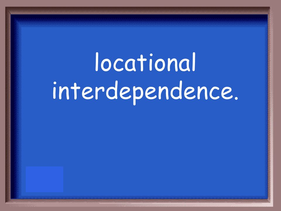 locational interdependence.
