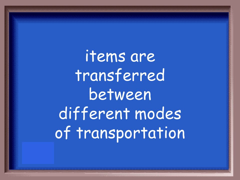 items are transferred between different modes of transportation