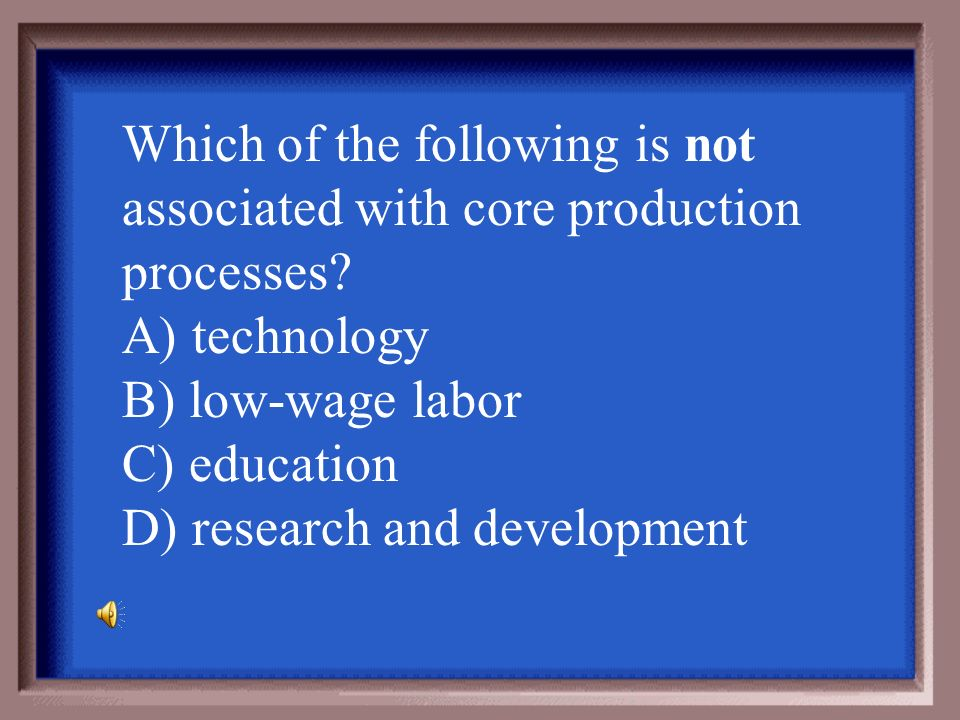 Which of the following is not associated with core production processes
