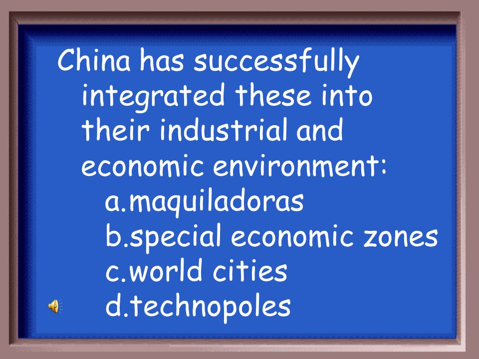 China has successfully integrated these into their industrial and economic environment: