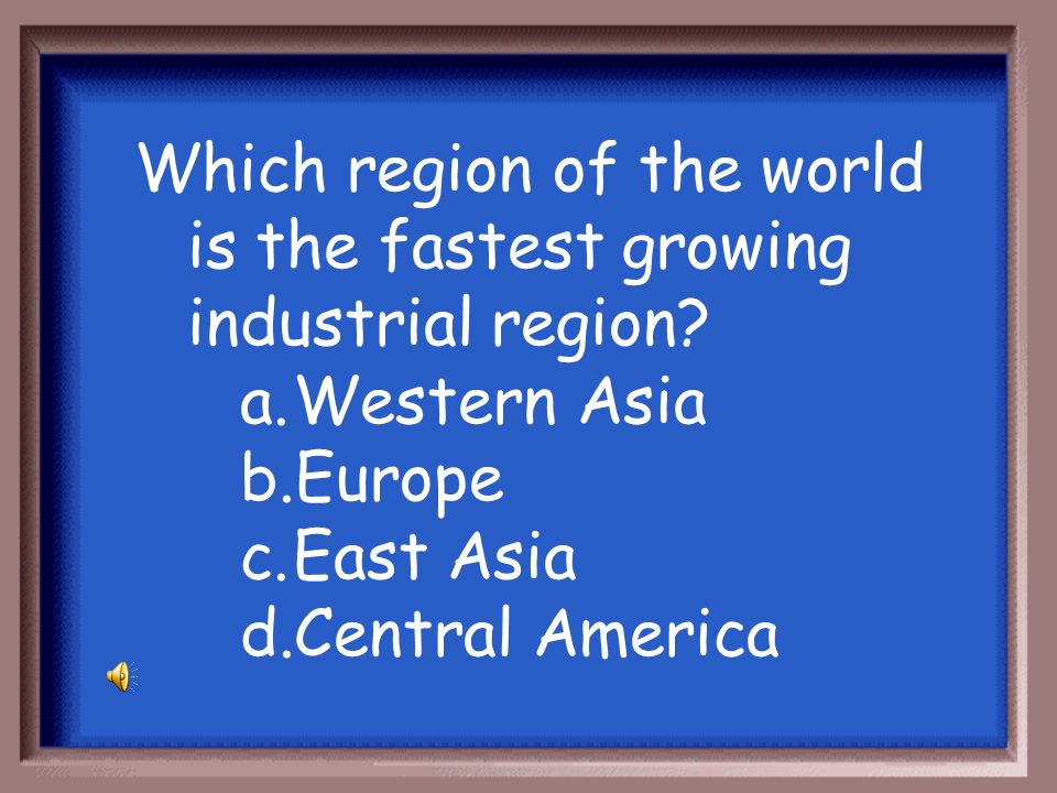 Which region of the world is the fastest growing industrial region