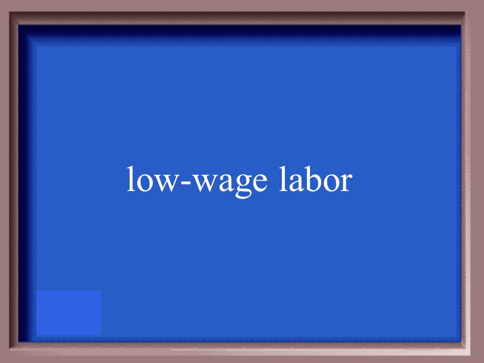 low-wage labor