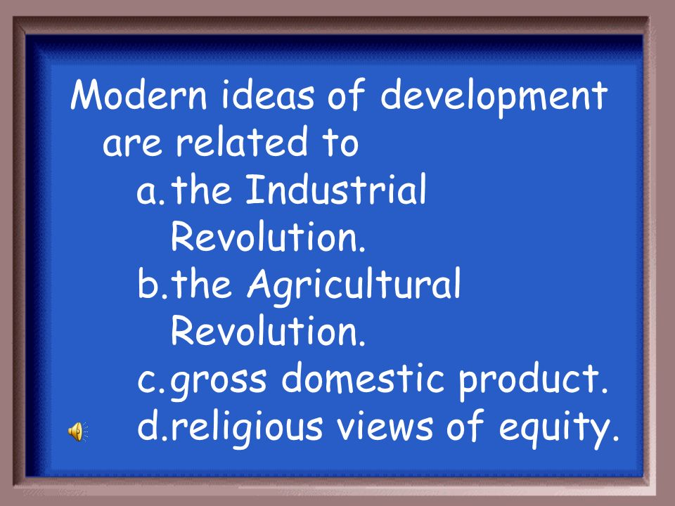 Modern ideas of development are related to