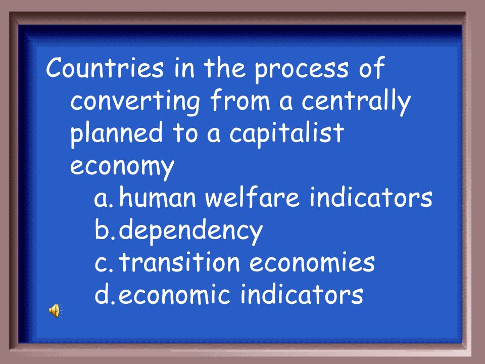 Countries in the process of converting from a centrally planned to a capitalist economy
