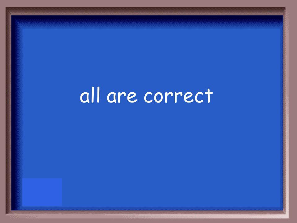 all are correct