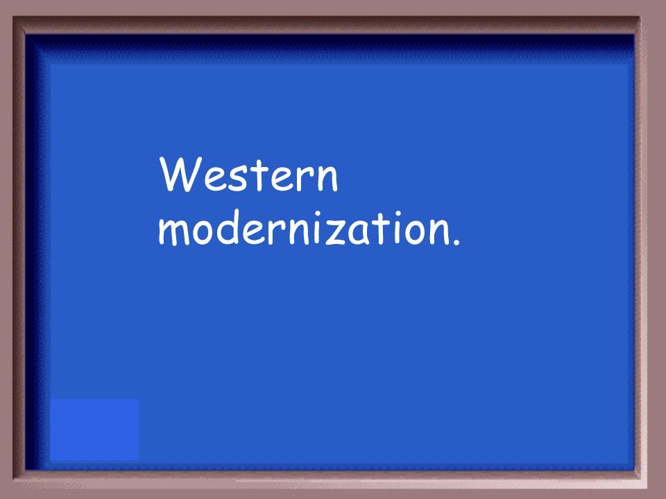 Western modernization.