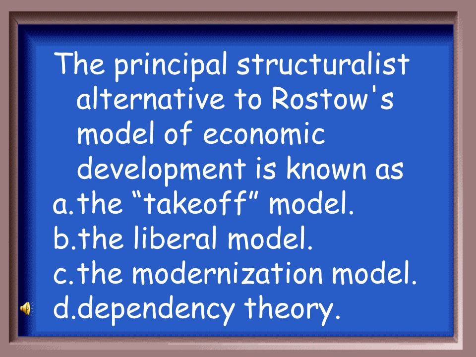 The principal structuralist alternative to Rostow s model of economic development is known as