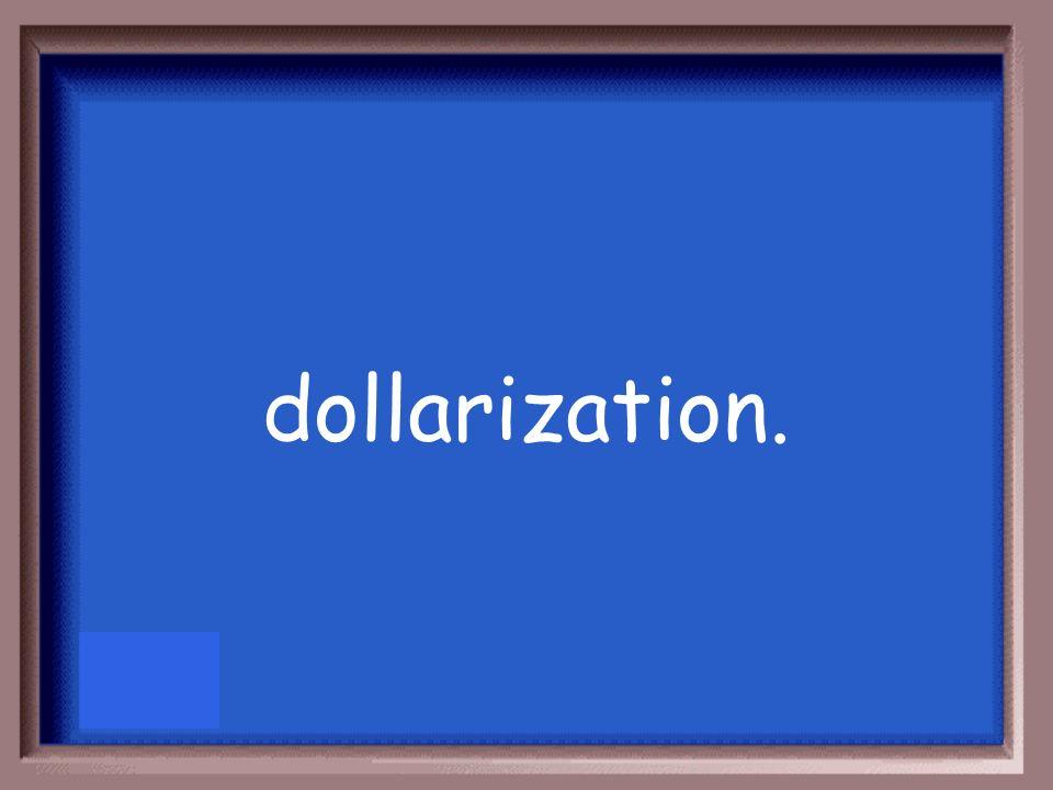 dollarization.