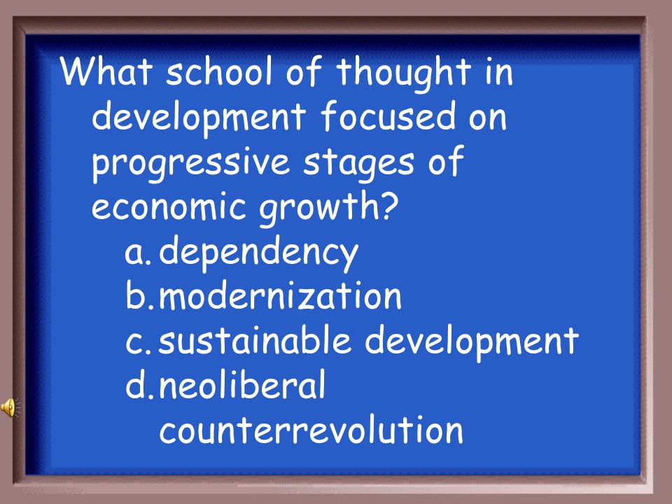 What school of thought in development focused on progressive stages of economic growth