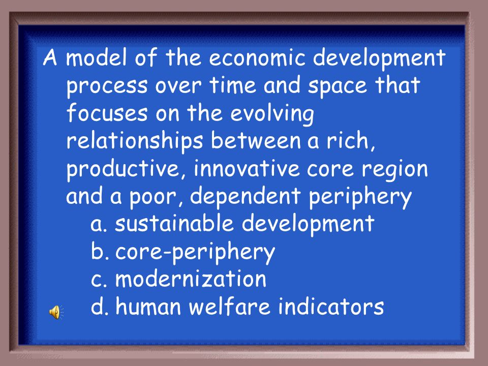 A model of the economic development process over time and space that focuses on the evolving relationships between a rich, productive, innovative core region and a poor, dependent periphery