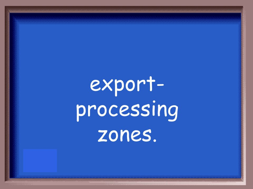 export-processing zones.