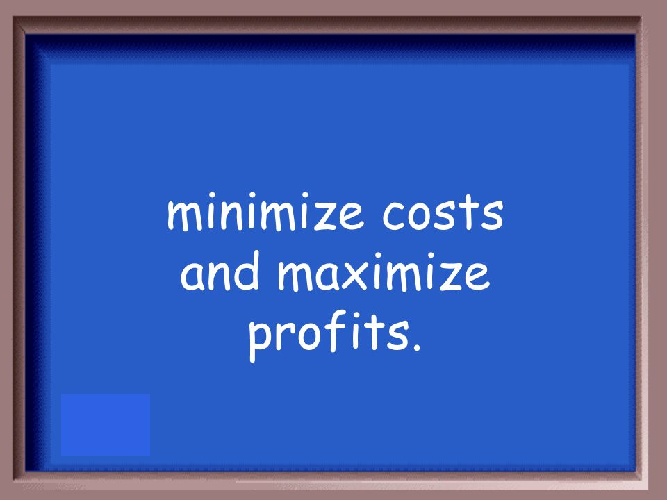 minimize costs and maximize profits.
