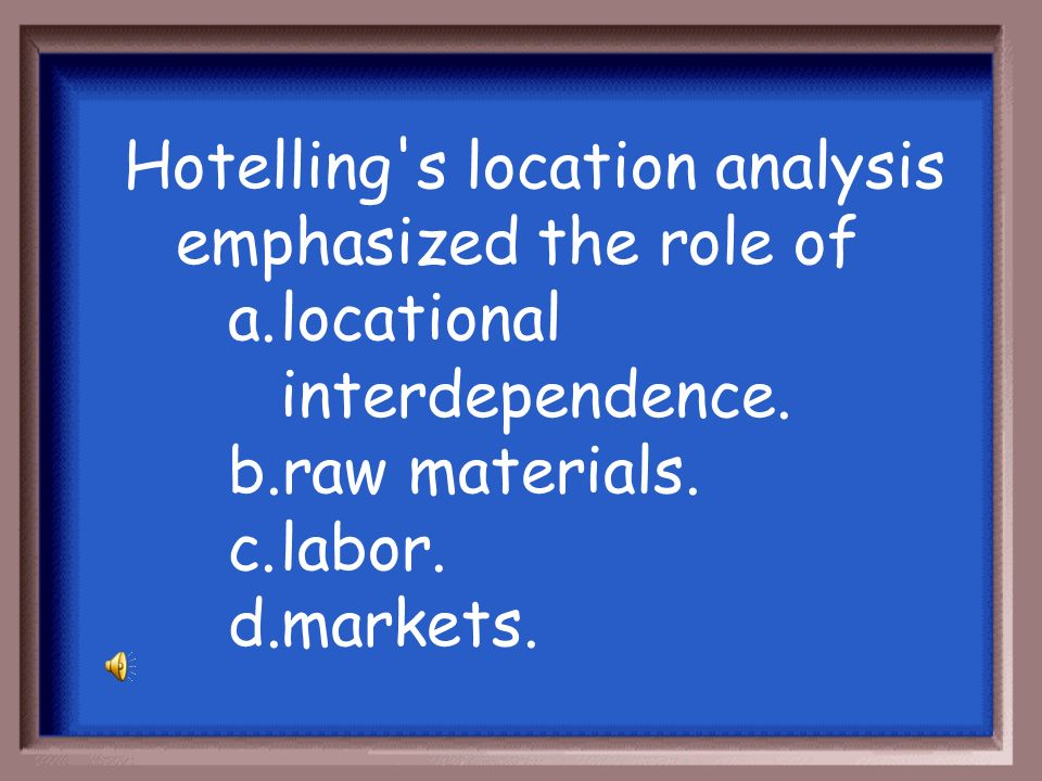 Hotelling s location analysis emphasized the role of