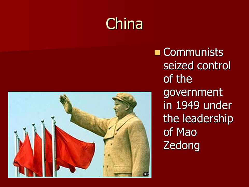 China Communists seized control of the government in 1949 under the leadership of Mao Zedong