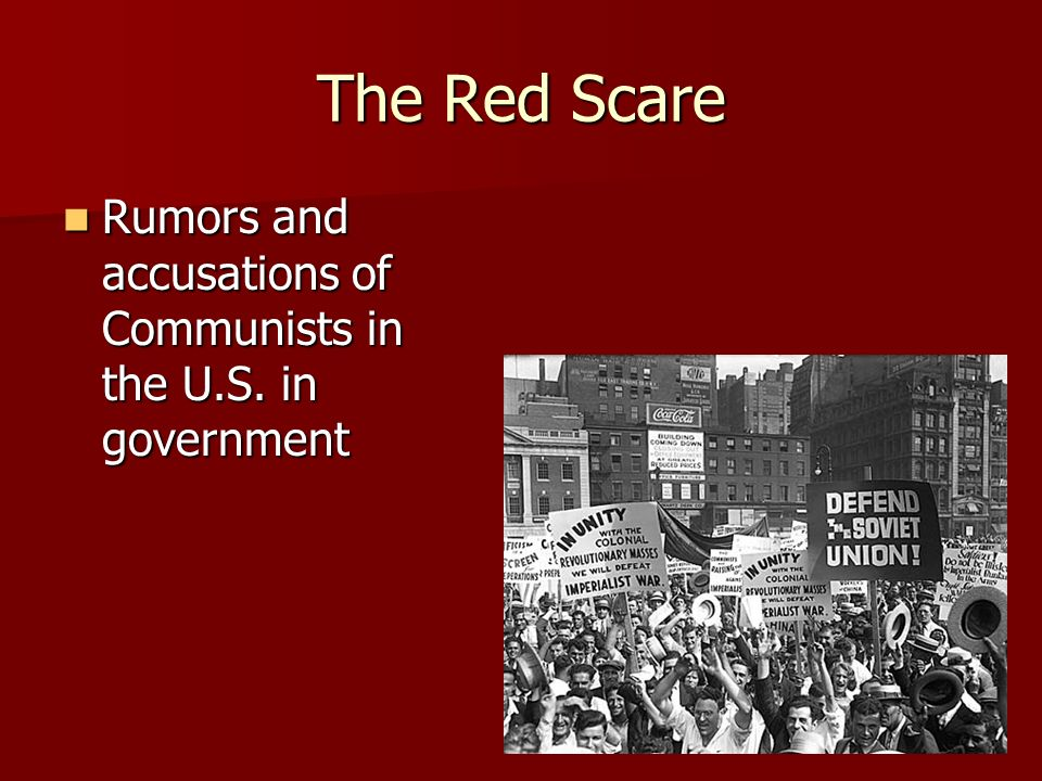 The Red Scare Rumors and accusations of Communists in the U.S. in government