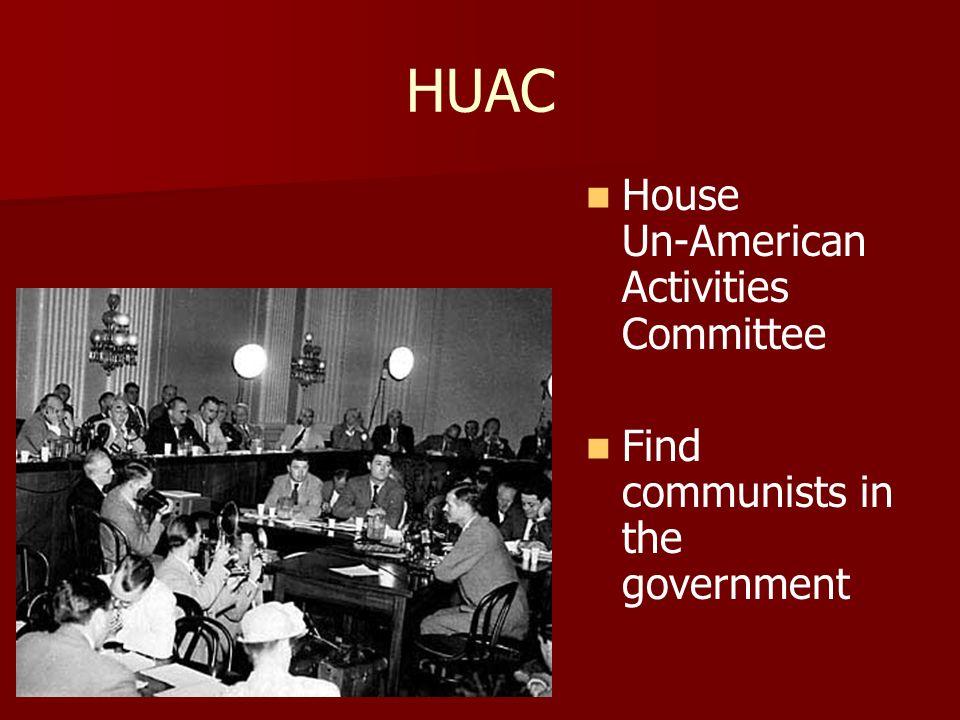 HUAC House Un-American Activities Committee