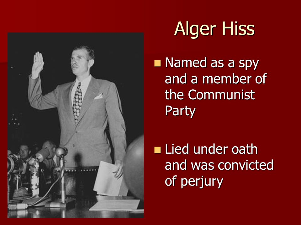 Alger Hiss Named as a spy and a member of the Communist Party