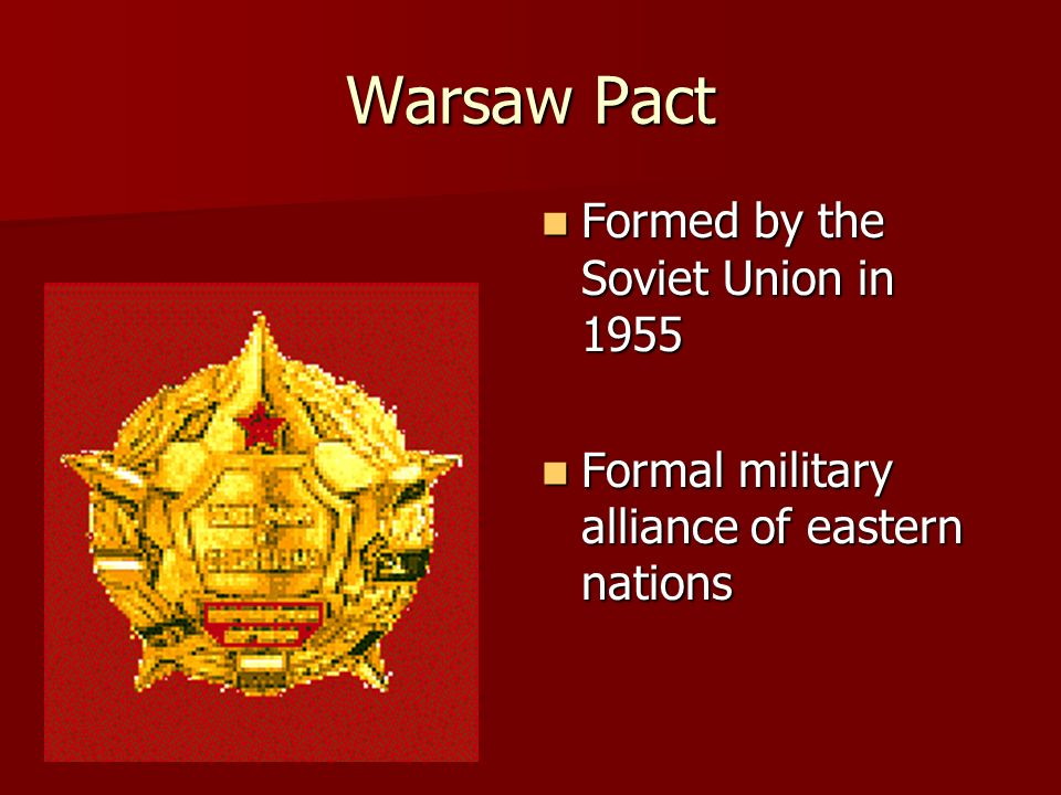 Warsaw Pact Formed by the Soviet Union in 1955
