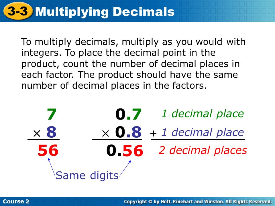 7  8 56 0.7  0.8 0. 56 3-3 Multiplying Decimals 1 decimal place
