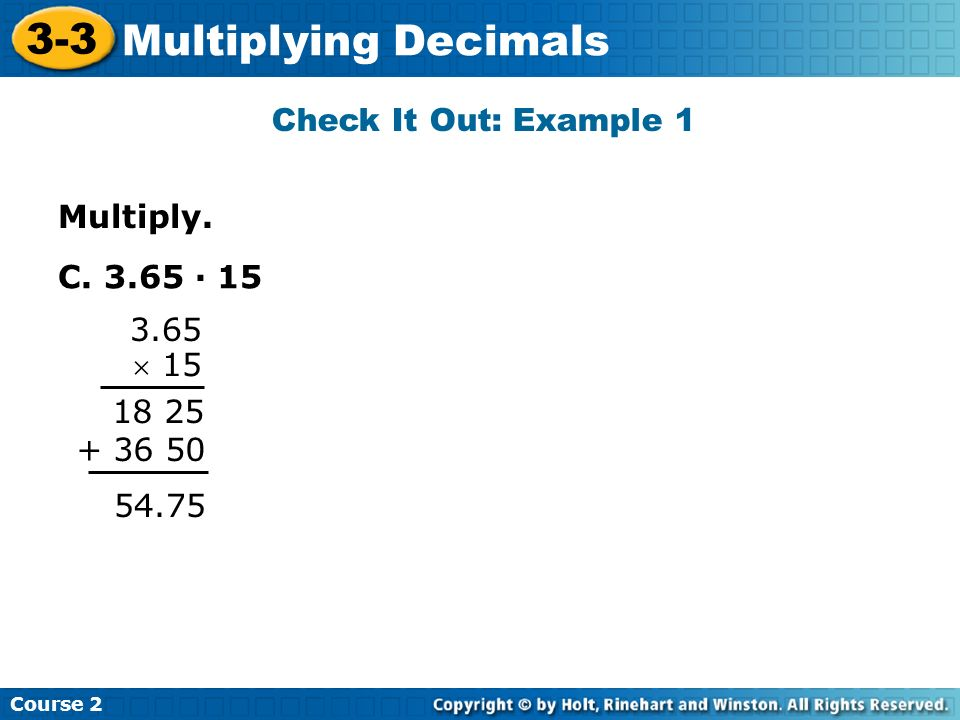3-3 Multiplying Decimals Check It Out: Example 1 Multiply.
