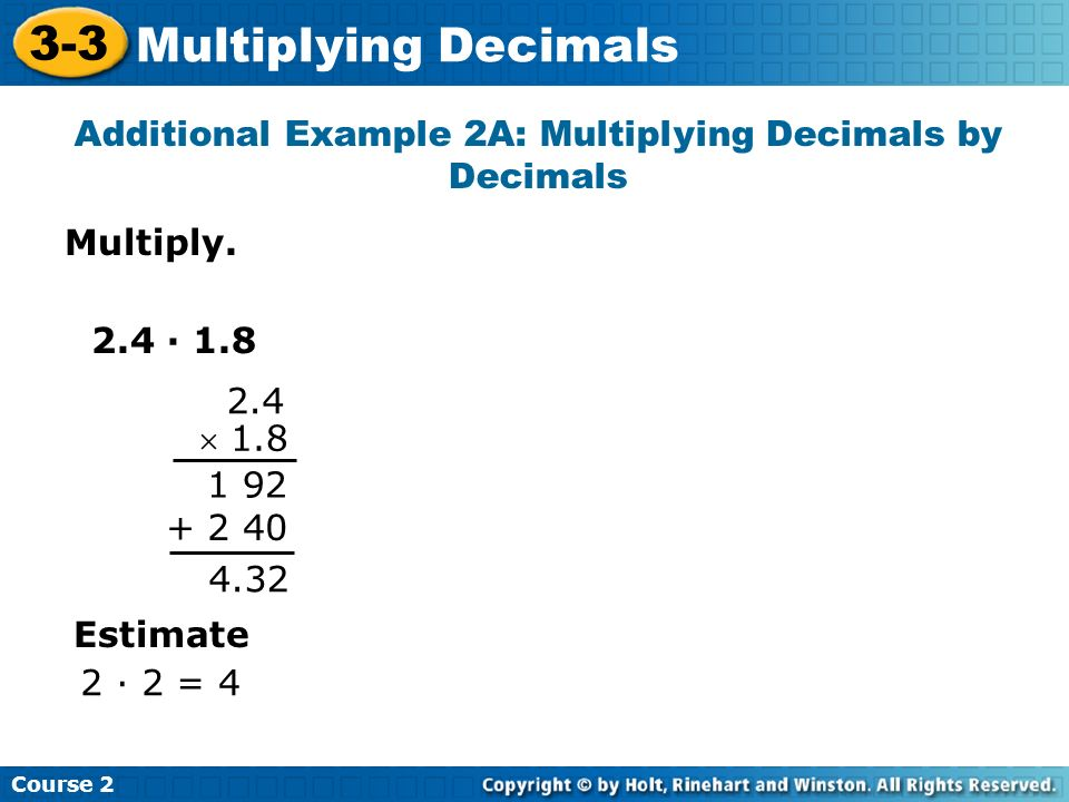 Additional Example 2A: Multiplying Decimals by Decimals