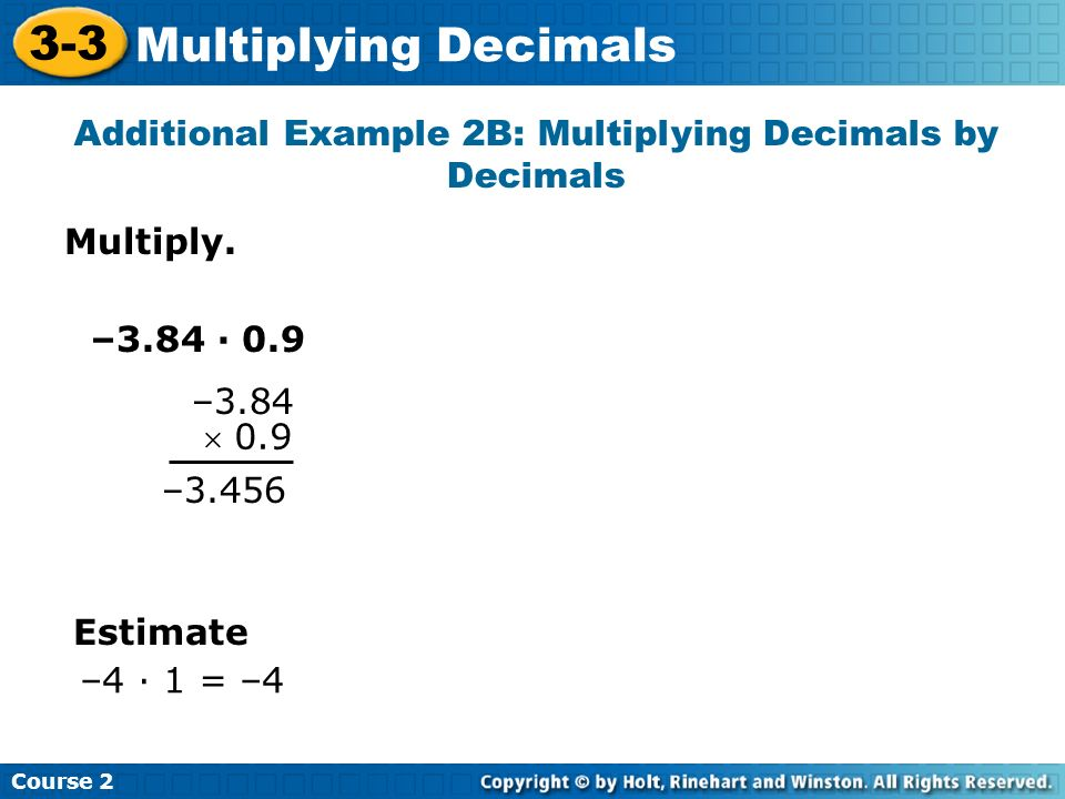 Additional Example 2B: Multiplying Decimals by Decimals