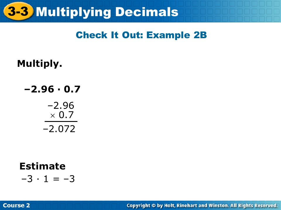 3-3 Multiplying Decimals Check It Out: Example 2B Multiply.