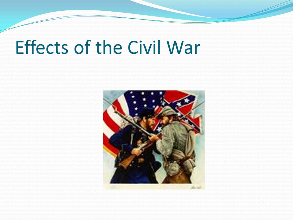 Effects of the Civil War