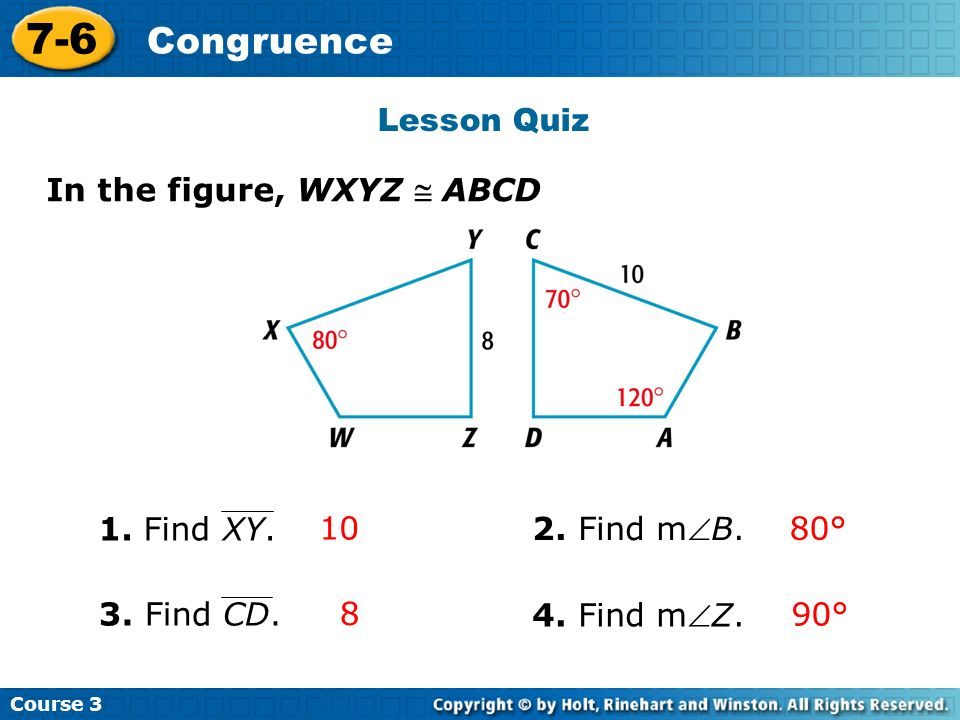 7-6 Congruence Lesson Quiz In the figure, ABCD 1. Find XY. 10