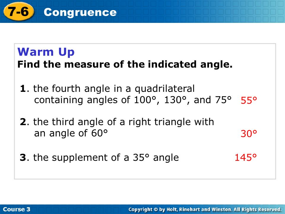 7-6 Congruence Warm Up Find the measure of the indicated angle.