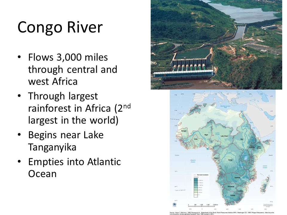 Congo River Flows 3,000 miles through central and west Africa
