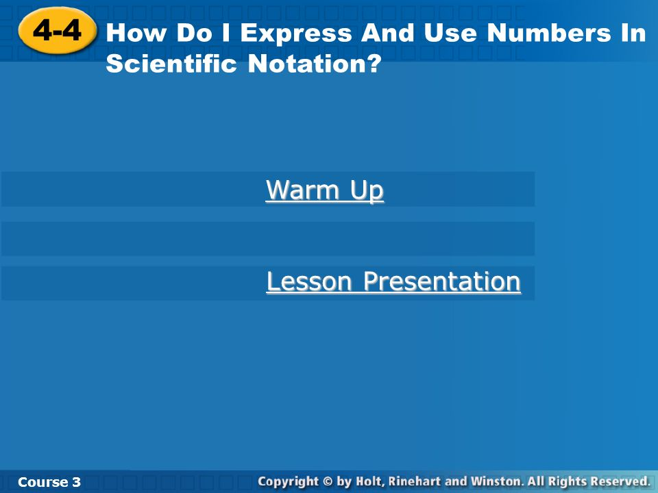 4-4 How Do I Express And Use Numbers In Scientific Notation Warm Up