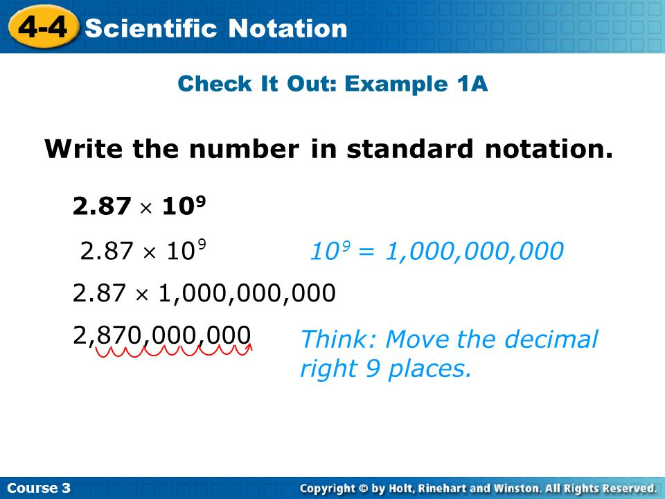 4-4 Scientific Notation Write the number in standard notation.
