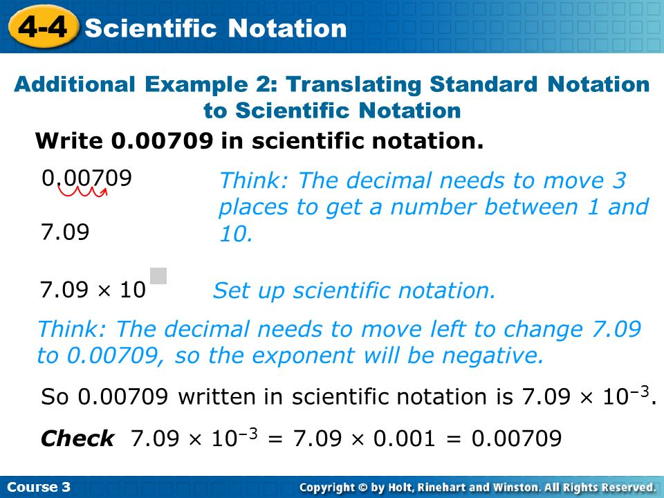 Course 3 4-4. Scientific Notation. Additional Example 2: Translating Standard Notation to Scientific Notation.