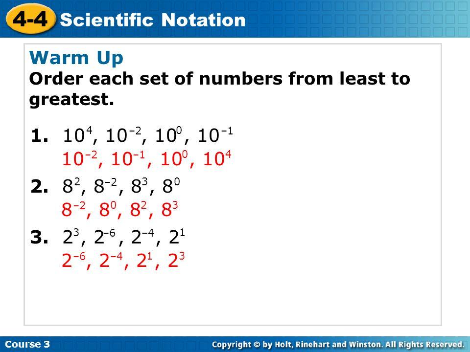 4-4 Scientific Notation Warm Up 1. 10 , 10 , 10 , 10 10 , 10 , 10 , 10