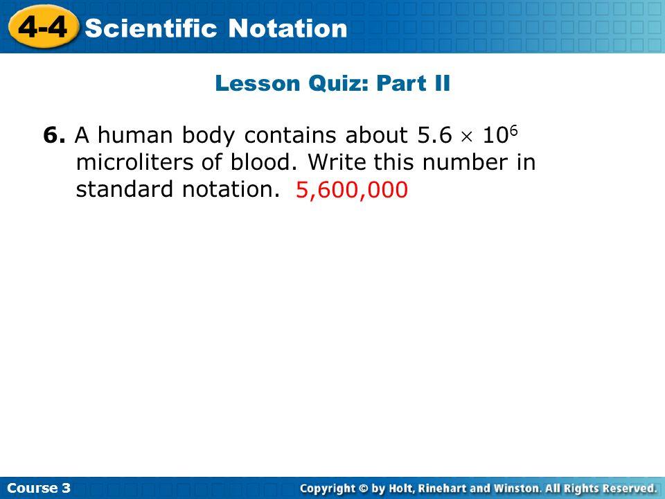 4-4 Scientific Notation Lesson Quiz: Part II