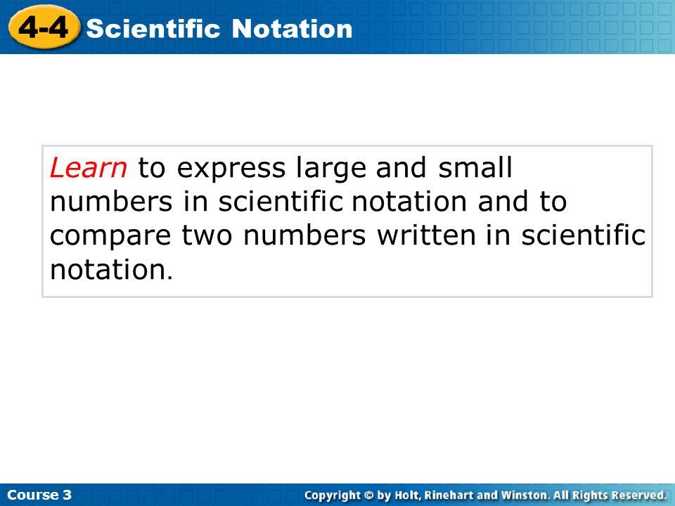 Course 3 4-4. Scientific Notation.