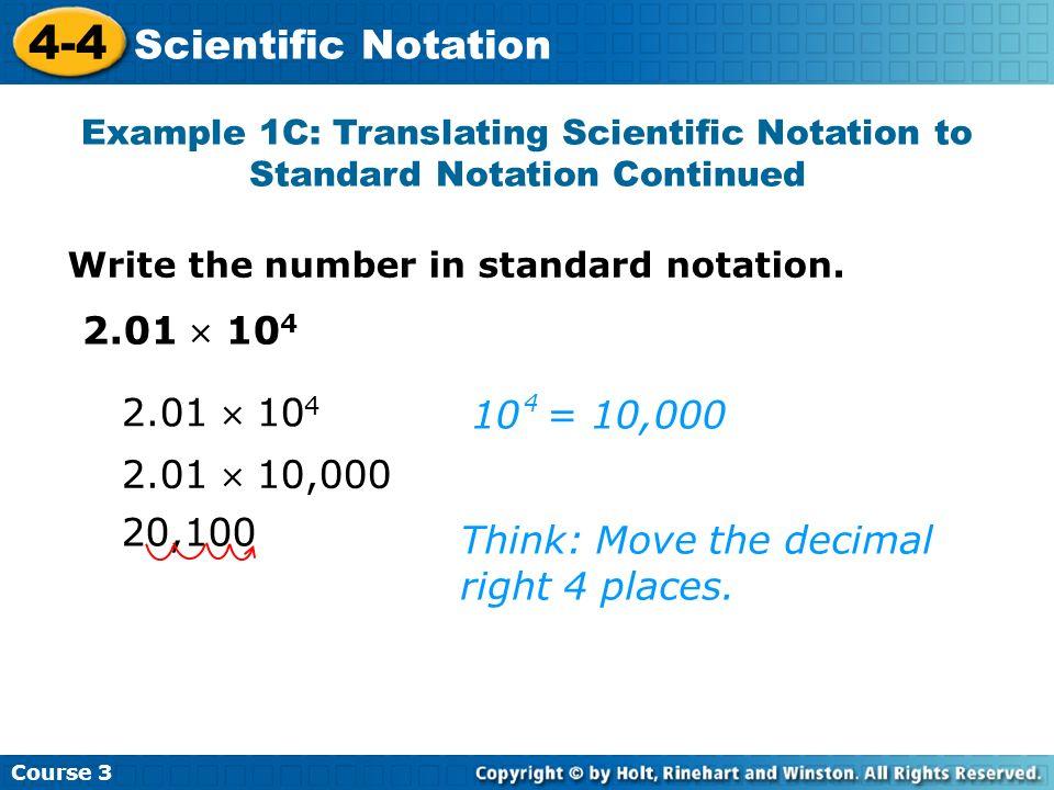 4-4 Scientific Notation 2.01  104 2.01  104 10 = 10,000